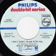 Dusty Springfield - I Only Want To Be With You / All Cried Out