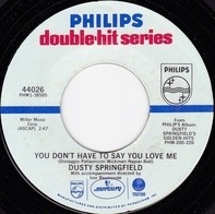 Dusty Springfield - You Don't Have To Say You Love Me / All I See Is You
