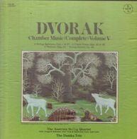 Dvořák - Austrian String Quartet / Dumka Trio - Chamber Musik - Volume V