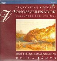 Dvorák, Csajkovszkij/ Liszt Ferenc Kamarazenekar, Rolla János - Serenades For Strings