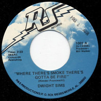 Dwight Sims - Where There's Smoke There's Gotta Be Fire
