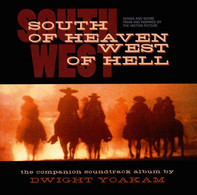 Dwight Yoakam - South Of Heaven West Of Hell: Songs And Score From And Inspired By The Motion Picture