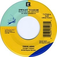 Dwight Yoakam - These Arms/That's OK