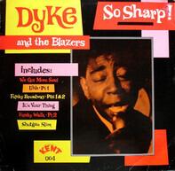 Dyke & The Blazers - So Sharp!