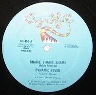 Dynamic Seven - Shame, Shame, Shame / Lucky Shot