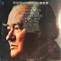 E. Power Biggs , Josef Rheinberger - Two Concertos For Organ & Orchestra