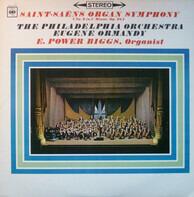 E. Power Biggs , The Philadelphia Orchestra , Eugene Ormandy , Camille Saint-Saëns - Saint-Saëns Organ Symphony