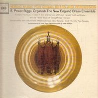 E. Power Biggs - Heroic Music For Organ, Brass And Perucssion