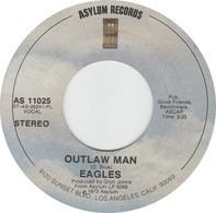 Eagles - Outlaw Man / Certain Kind Of Fool