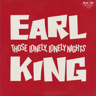 Earl King - Those Lonely, Lonely Nights