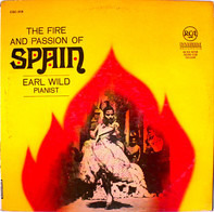 Earl Wild - The Fire And Passion Of Spain