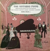 Earl Wild - The Virtuoso Piano -  music from the Golden Age of the keyboard