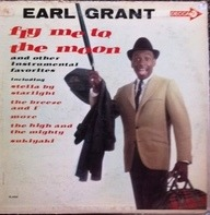 Earl Grant - Fly Me To The Moon