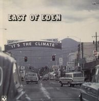 East Of Eden - It's the Climate