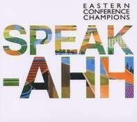 Eastern Conference Champi - Speak - Ahh