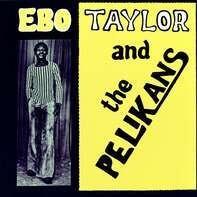 Ebo Taylor - Ebo Taylor And The..