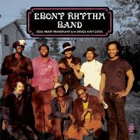 Ebony Rhythm Band - Soul Heart Transplant / Drugs Ain't Cool