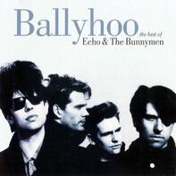 Echo & The Bunnymen - Ballyhoo : The Best Of Echo & The Bunnymen