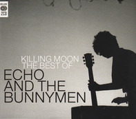 Echo & The Bunnymen - Killing Moon (The Best Of Echo & The Bunnymen)