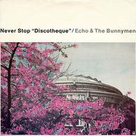 Echo & The Bunnymen - Never Stop 'Discotheque'