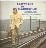 Ed Bruce - Last Train to Clarkesville