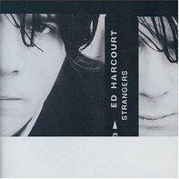 ed Harcourt - Strangers