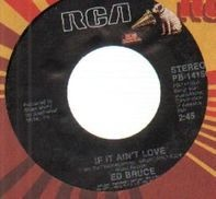 Ed Bruce - If It Ain't Love / The Migrant
