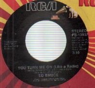 Ed Bruce - You Turn Me On (Like A Radio)