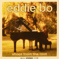 Eddie Bo - Shoot from the Root