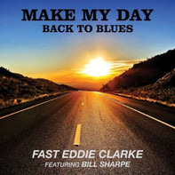 Eddie Clarke featuring Bill Sharpe - Make My Day - Back To The Blues