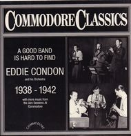 Eddie Condon And His Orchestra - A Good Band Is Hard To Find