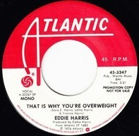 Eddie Harris - That Is Why You're Overweight