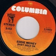 Eddie Money - Baby Hold On / Save A Little Room In Your Heart For Me