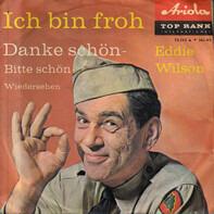 Eddie Wilson - Danke Schön - Bitte Schön - Aufwiedersehen / Ich Bin Froh