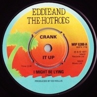 Eddie And The Hot Rods - I Might Be Lying / Ignore Them (Always Crashing In The Same Bar)