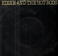 Eddie And The Hot Rods - I Might Be Lying / Ignore Them