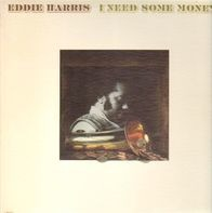 Eddie Harris - I Need Some Money