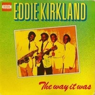 Eddie Kirkland - The way it was