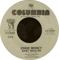 Eddie Money - Baby Hold On / Two Tickets To Paradise