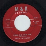Eddie Quinteros - Come On Little Girl / Waited For You
