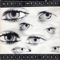 Eddie & The Hot Rods - Media Messiahs