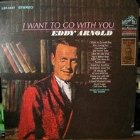 Eddy Arnold - I Want to Go with You