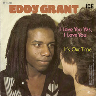 Eddy Grant - I Love You Yes, I Love You