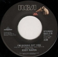 Eddy Raven - I'm Gonna Get You / Other Than Montreal