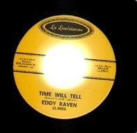 Eddy Raven - Time Will Tell / I Did