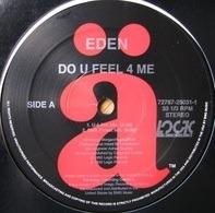 Eden - Do U Feel 4 Me