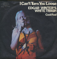 Edgar Winter's White Trash - I can't turn you loose / cool fool
