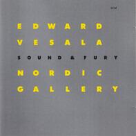 Edward Vesala Sound & Fury - Nordic Gallery