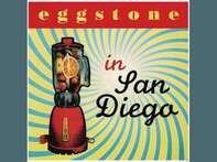 Eggstone - In San Diego