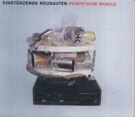 Einstürzende Neubauten - Perpetuum Mobile